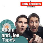 The Adam and Joe Tapes
