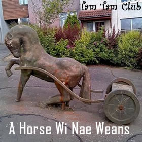Horse Wi Nae Weans